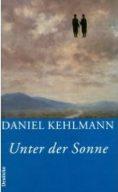 Kehlmann_Unter_der_Sonne